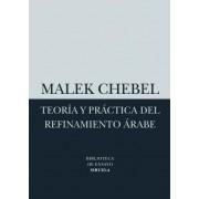 Teoria y practica del refinamiento Arabe / Theory and Practice of Arab refinement by Malek Chebel