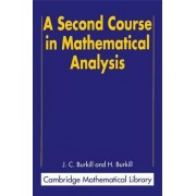 A Second Course in Mathematical Analysis by J. C. Burkill