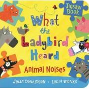 What the Ladybird Heard: Animal Noises Jigsaw Book by Julia Donaldson