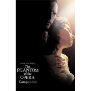Andrew Lloyd Webber's Phantom of the Opera Companion by Andrew Lloyd Webber