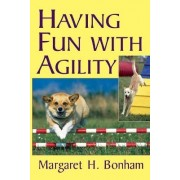 Having Fun with Agility without Competition by Margaret H. Bonham