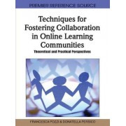 Techniques for Fostering Collaboration in Online Learning Communities by Francesca Pozzi