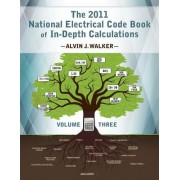 The 2011 National Electrical Code Book of In-Depth Calculations - Volume 3