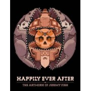 Happily Ever After by Jeremy Fish