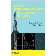 Applied Hydroaeromechanics in Oil and Gas Drilling by Eugeniy G. Leonov