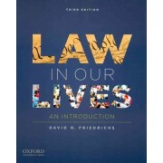 Law in Our Lives by Professor of Sociology David O Friedrichs