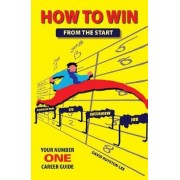 How to Win from the Start by David Royston-Lee