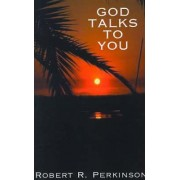 God Talks to You by Robert R. Perkinson