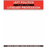 Left Politics and the Literary Profession by Lennard J. David