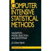Computer Intensive Statistical Methods by J.S.Urban Hjorth