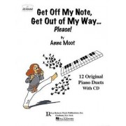 Get Off My Note, Get Out of My Way ... Please! by Anne Moot