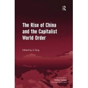 The Rise of China and the Capitalist World Order by Li Xing