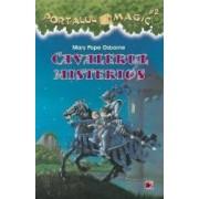 Portalul Magic 2 - Cavalerul misterios - Mary Pope Osborne