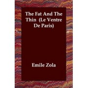 The Fat and the Thin (Le Ventre de Paris) by Emile Zola