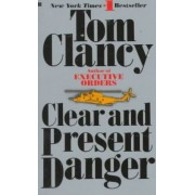 Clear and Present Danger by Clancy Tom