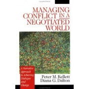 Managing Conflict in a Negotiated World by Peter M. Kellett