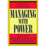 Managing with Power by Jeffrey Pfeffer