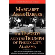 THE Tragedy/Triumph of Phenix City by Margaret Anne Barnes
