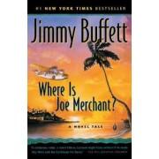 Where is Joe Merchant? by Jimmy Buffett