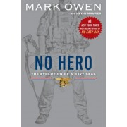 No Hero: The Evolution of a Navy SEAL, Paperback
