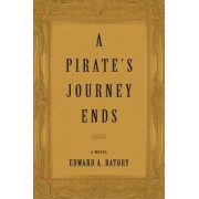 A Pirate's Journey Ends by Edward A Batory