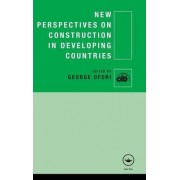 New Perspectives on Construction in Developing Countries by George Ofori