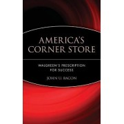 The America's Corner Store by John U. Bacon