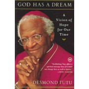 God Has a Dream by Archbishop Emeritus Desmond Tutu
