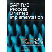 SAP R/3 Process Oriented Implementation by Gerhard Keller