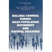Malaria Control During Mass Population Movements and Natural Disasters by Peter B. Bloland