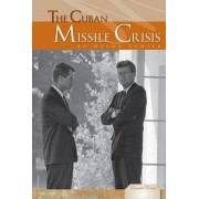 The Cuban Missile Crisis by Dr Helga Schier PH.D.
