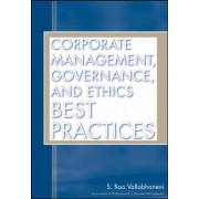 Corporate Management, Governance, and Ethics Best Practices by Rao Vallabhaneni