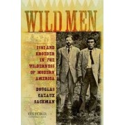 Wild Men by Douglas Cazaux Sackman