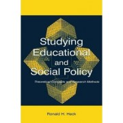 Studying Educational and Social Policy by Ronald H. Heck