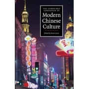 The Cambridge Companion to Modern Chinese Culture by Kam Louie