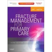 Fracture Management for Primary Care by M. Patrice Eiff