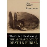 The Oxford Handbook of the Archaeology of Death and Burial by Sarah Tarlow