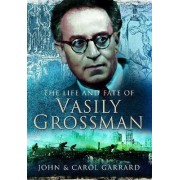 The Life and Fate of Vasily Grossman by John Garrard