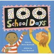 One Hundred School Days by Anne Rockwell