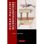 Human-Machine Reconfigurations by Lucy A. Suchman