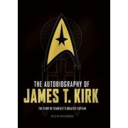The Autobiography of James T. Kirk by David A Goodman