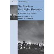 The American Civil Rights Movement by Robert P. Green