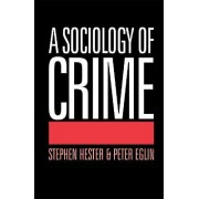 A Sociology of Crime by Stephen Hester