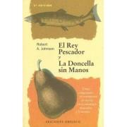 El Rey Pescador y La Doncella Sin Manos by Robert Johnson
