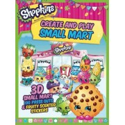 Shopkins Create and Play Small Mart by Little Bee Books