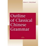 Outline of Classical Chinese Grammar by Edwin G. Pulleyblank