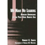 We Have No Leaders by Robert C. Smith