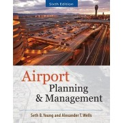 Airport Planning and Management by Seth Young
