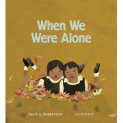 When We Were Alone, Hardcover