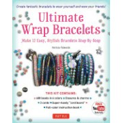 Ultimate Wrap Bracelets Kit: Make 12 Easy, Stylish Bracelets Step-By-Step (Includes 600 Beads, 48pp Book; Closures & Charms, Cords & Video Tutorial